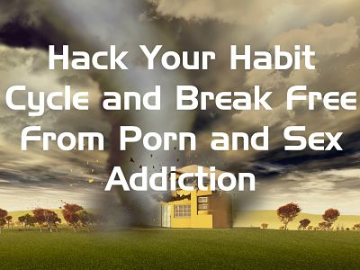 Learn to Hack Your Habit Cycle – Part 1/2