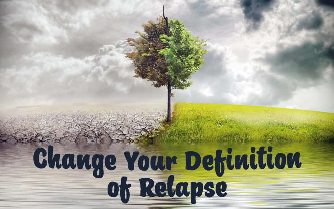Change Your Definition of Relapse