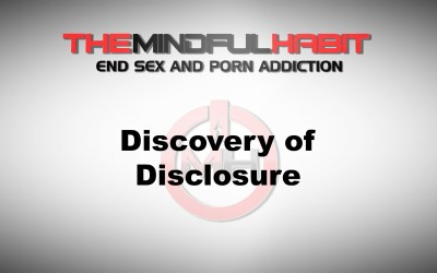 Discovery or Disclosure: For Partners of Sex & Porn Addicts