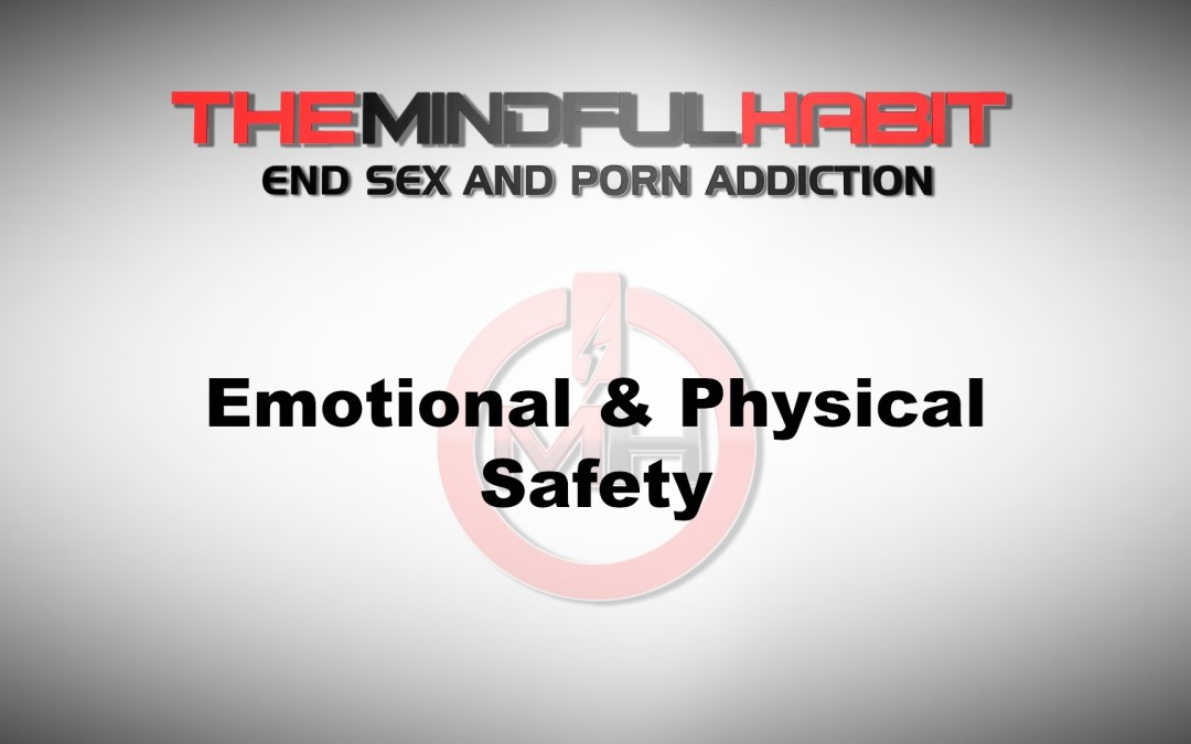 Sex Addict and Partner: Emotional & Physical Safety