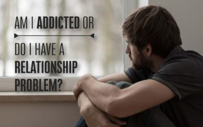 Am I Addicted or Do I Have A Relationship Problem?