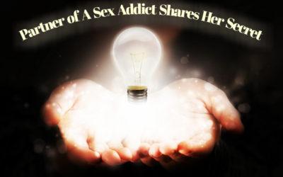 Partner of Sex Addict Shares Her Secret